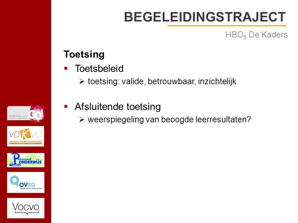 17/09/2014 Toetsing  Toetsbeleid  toetsing: valide, betrouwbaar, inzichtelijk  Afsluitende toetsing  weerspiegeling van beoogde leerresultaten.