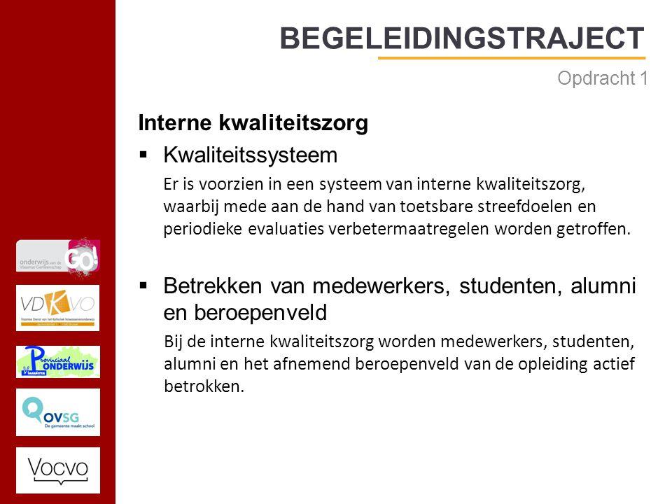 17/09/2014 Interne kwaliteitszorg  Kwaliteitssysteem Er is voorzien in een systeem van interne kwaliteitszorg, waarbij mede aan de hand van toetsbare streefdoelen en periodieke evaluaties verbetermaatregelen worden getroffen.