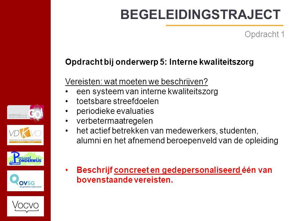 17/09/2014 Opdracht 1 Opdracht bij onderwerp 5: Interne kwaliteitszorg Vereisten: wat moeten we beschrijven.