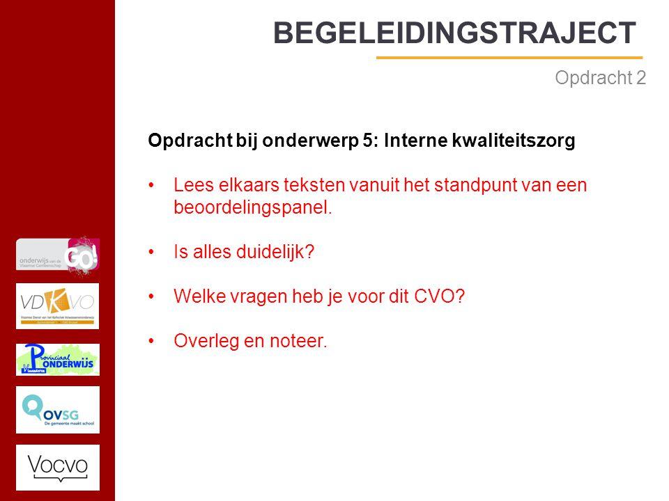 17/09/2014 Opdracht 2 Opdracht bij onderwerp 5: Interne kwaliteitszorg Lees elkaars teksten vanuit het standpunt van een beoordelingspanel.