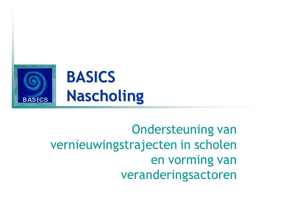 BASICS Nascholing Ondersteuning van vernieuwingstrajecten in scholen en vorming van veranderingsactoren