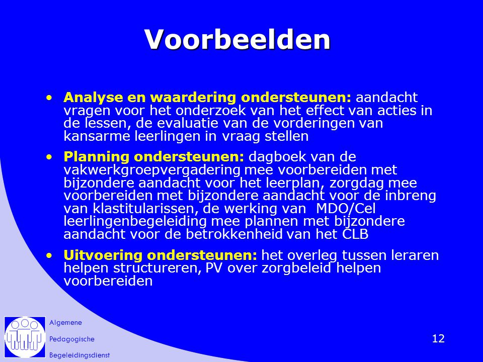 Algemene Pedagogische Begeleidingsdienst 12 Voorbeelden Analyse en waardering ondersteunen: aandacht vragen voor het onderzoek van het effect van acti