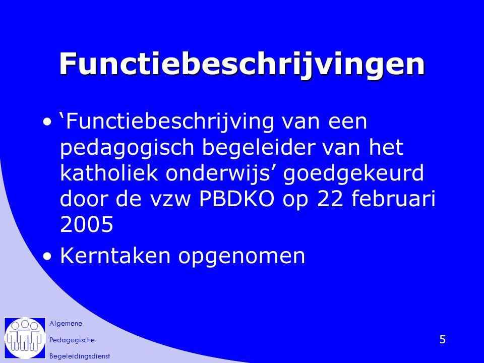 Algemene Pedagogische Begeleidingsdienst 6 Vanwaar kerntaken.