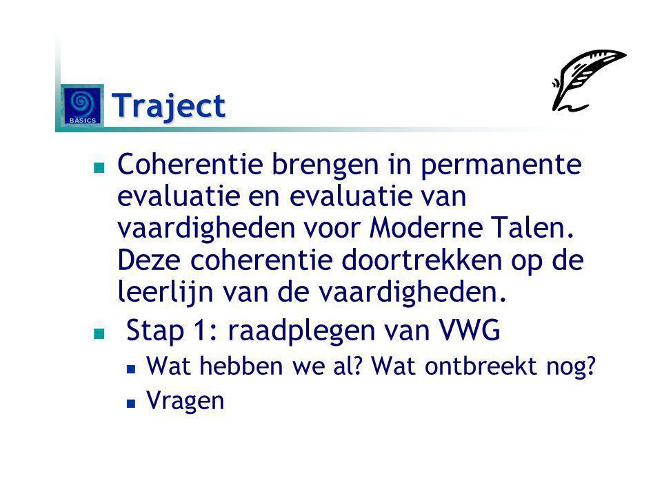 Traject Coherentie brengen in permanente evaluatie en evaluatie van vaardigheden voor Moderne Talen. Deze coherentie doortrekken op de leerlijn van de