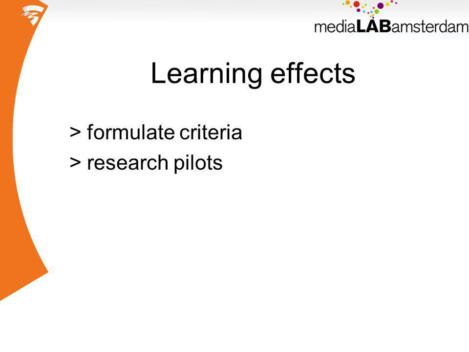 Learning effects >formulate criteria >research pilots