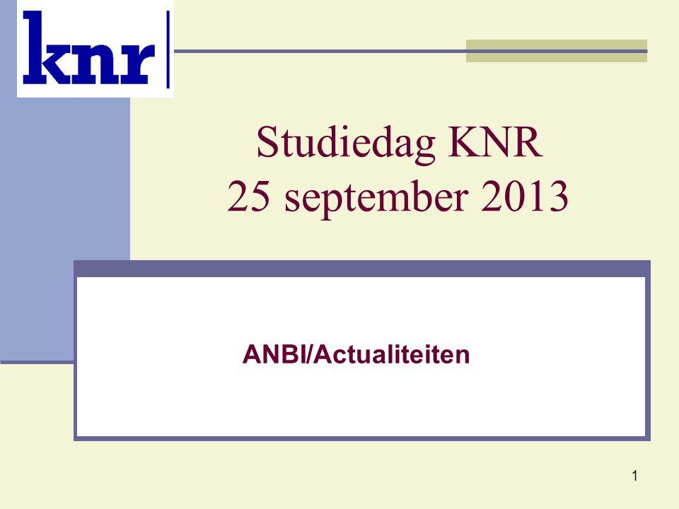 1 Studiedag KNR 25 september 2013 ANBI/Actualiteiten