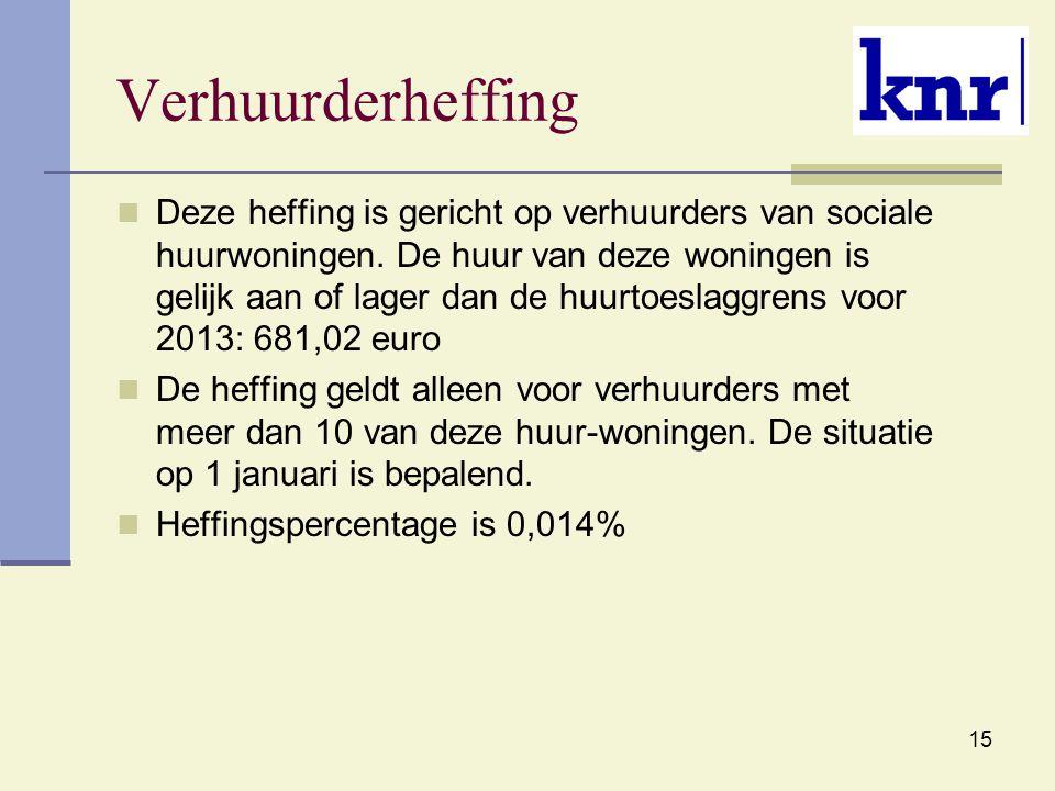 15 Verhuurderheffing Deze heffing is gericht op verhuurders van sociale huurwoningen. De huur van deze woningen is gelijk aan of lager dan de huurtoes