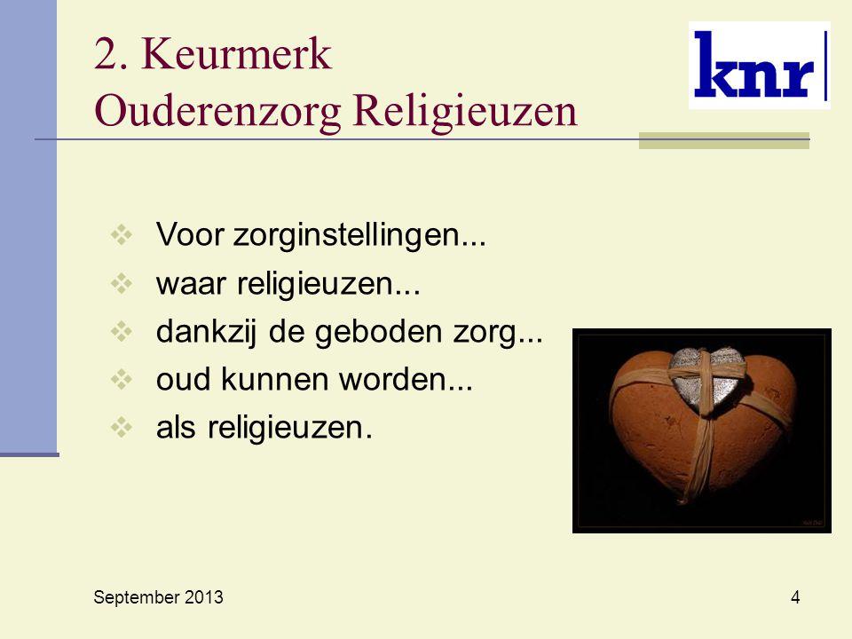 2.Keurmerk Ouderenzorg Religieuzen  Voor zorginstellingen...
