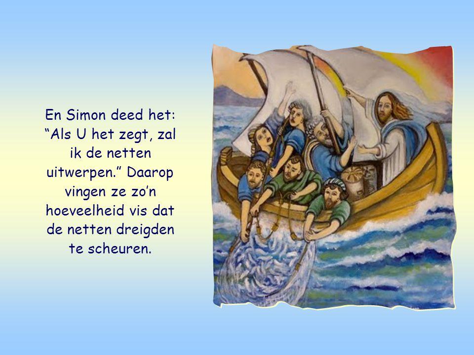 De hele nacht waren Simon Petrus en zijn metgezellen op het meer bezig geweest met vissen, maar zonder iets te vangen.