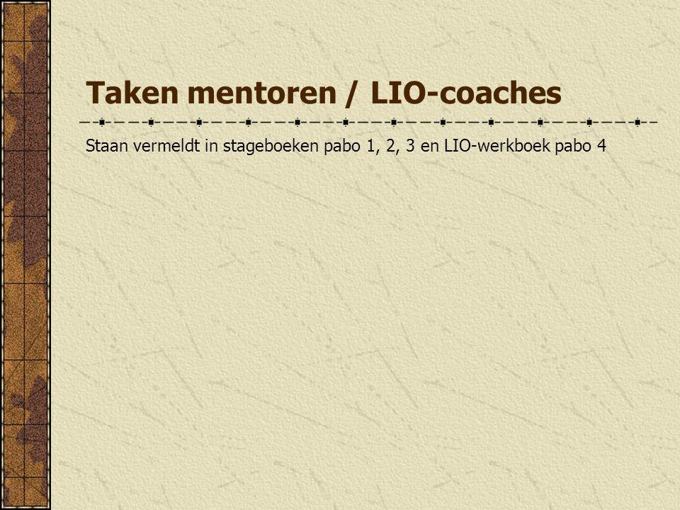 Staan vermeldt in stageboeken pabo 1, 2, 3 en LIO-werkboek pabo 4 Taken mentoren / LIO-coaches