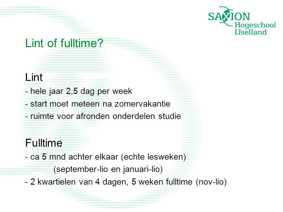 Lint of fulltime? Lint - hele jaar 2,5 dag per week - start moet meteen na zomervakantie - ruimte voor afronden onderdelen studie Fulltime - ca 5 mnd