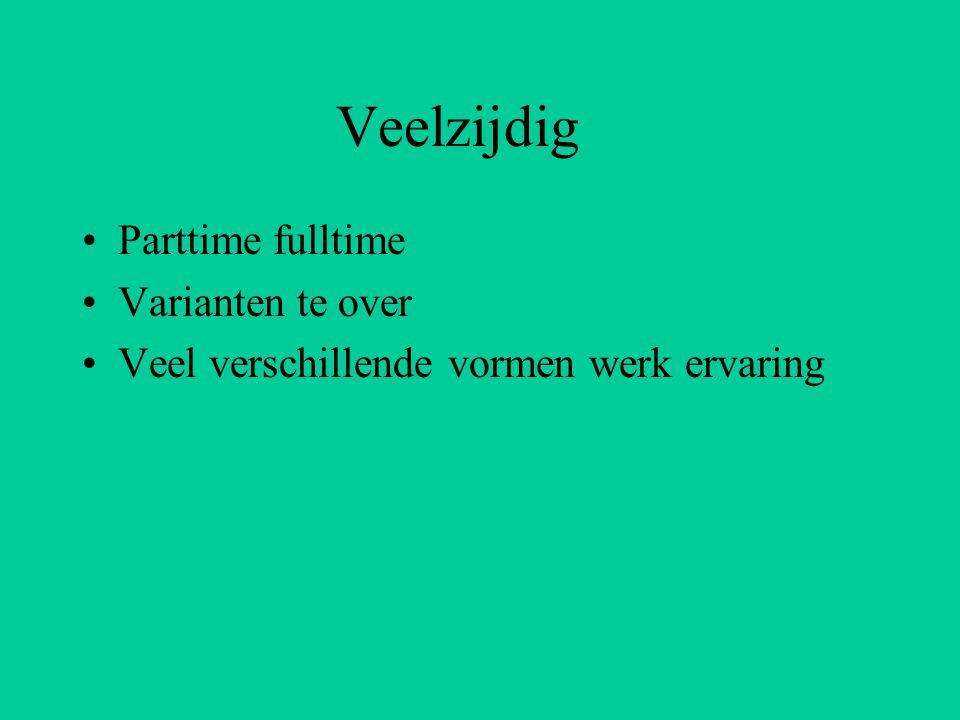 Veelzijdig Parttime fulltime Varianten te over Veel verschillende vormen werk ervaring