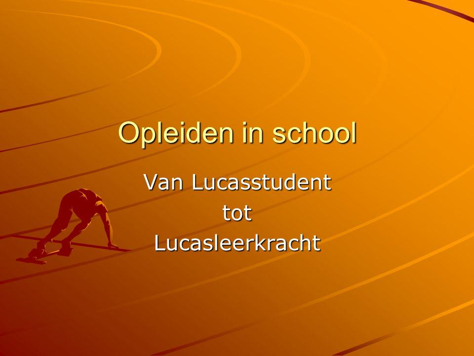 Opleiden in school Van Lucasstudent totLucasleerkracht