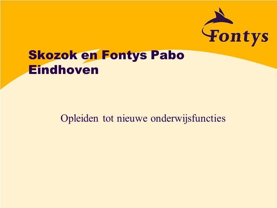 Skozok en Fontys Pabo Eindhoven Opleiden tot nieuwe onderwijsfuncties
