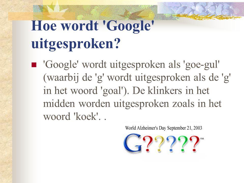 Hoe wordt Google uitgesproken.