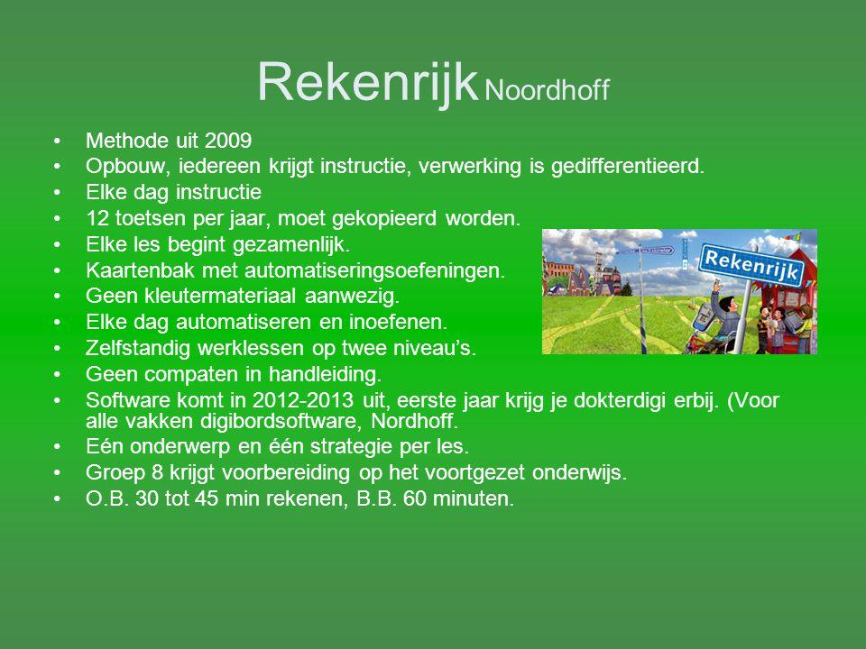 Rekenrijk Noordhoff Methode uit 2009 Opbouw, iedereen krijgt instructie, verwerking is gedifferentieerd. Elke dag instructie 12 toetsen per jaar, moet