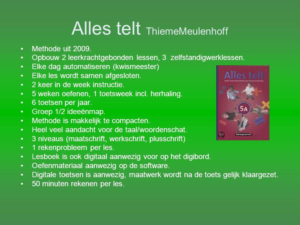 Alles telt ThiemeMeulenhoff Methode uit 2009. Opbouw 2 leerkrachtgebonden lessen, 3 zelfstandigwerklessen. Elke dag automatiseren (kwismeester) Elke l