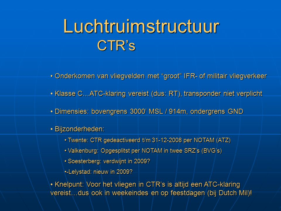 Luchtruimstructuur D Verschillen met NL TMA's: TMA's: Klasse D indien 30.000 - 50.000 IFR-landingen per jaar Klasse D indien 30.000 - 50.000 IFR-landingen per jaar Klasse C indien meer dan 50.000 IFR-landingen per jaar Klasse C indien meer dan 50.000 IFR-landingen per jaar Segelflugsektoren: Segelflugsektoren: Elke sector heeft specifieke regelgeving en procedures.