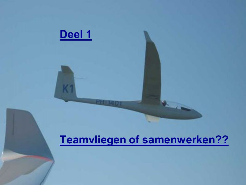29 november 2008Baer Selen2 Deel 1 Teamvliegen of samenwerken??