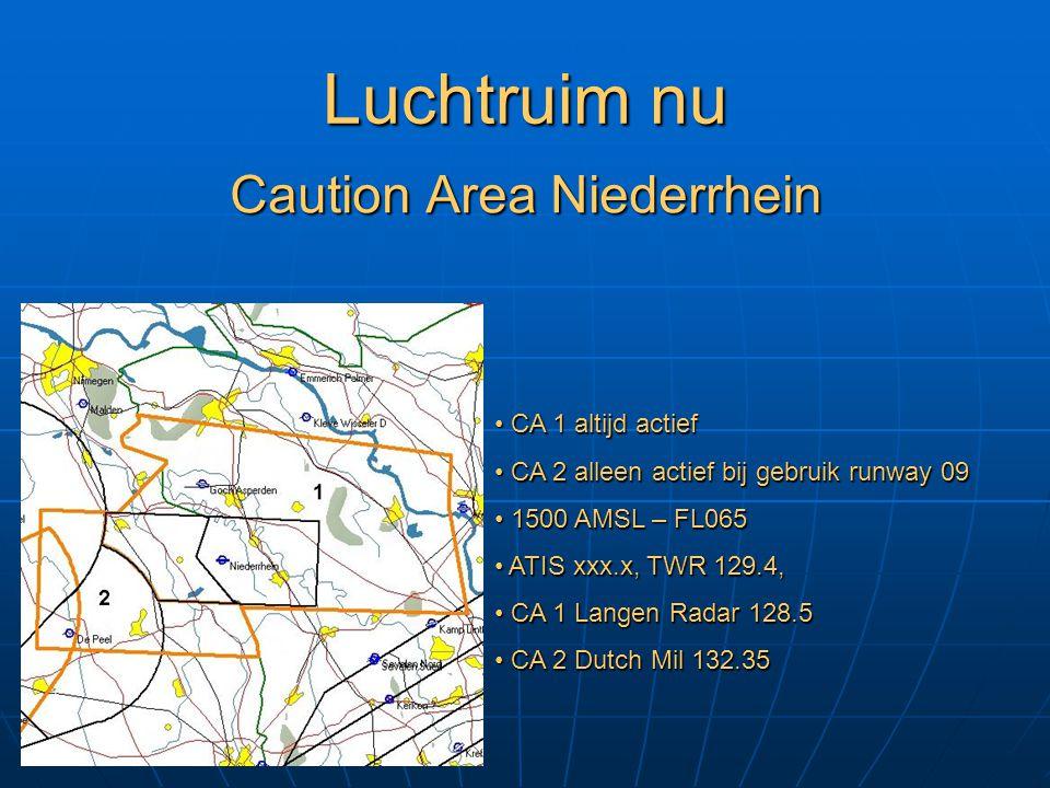 Luchtruim nu Caution Area Niederrhein CA 1 altijd actief CA 1 altijd actief CA 2 alleen actief bij gebruik runway 09 CA 2 alleen actief bij gebruik ru