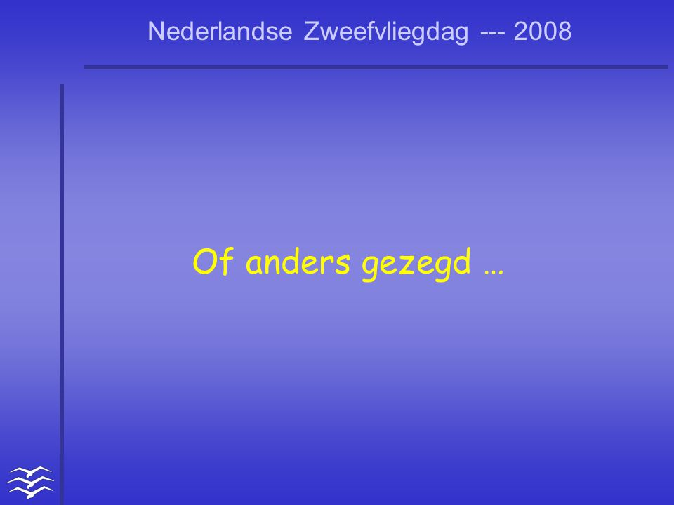 Of anders gezegd …