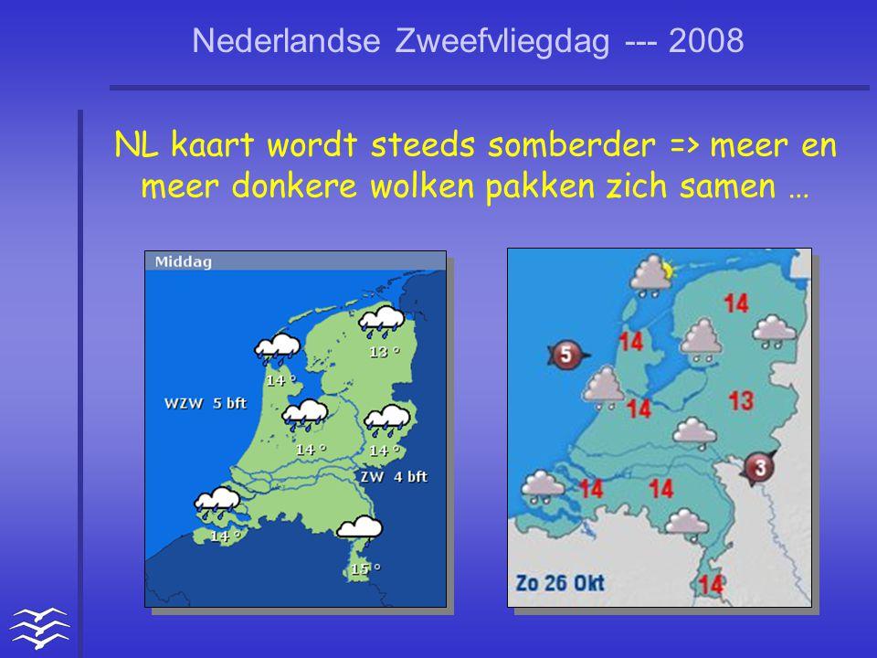 Nederlandse Zweefvliegdag --- 2008 NL kaart wordt steeds somberder => meer en meer donkere wolken pakken zich samen …