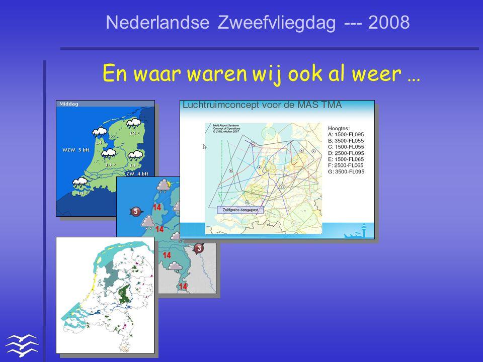 Nederlandse Zweefvliegdag --- 2008 En waar waren wij ook al weer …