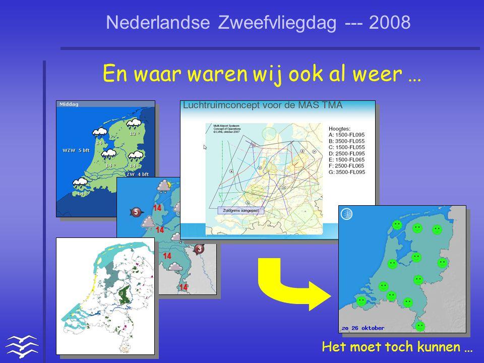 Nederlandse Zweefvliegdag --- 2008 En waar waren wij ook al weer … Het moet toch kunnen …