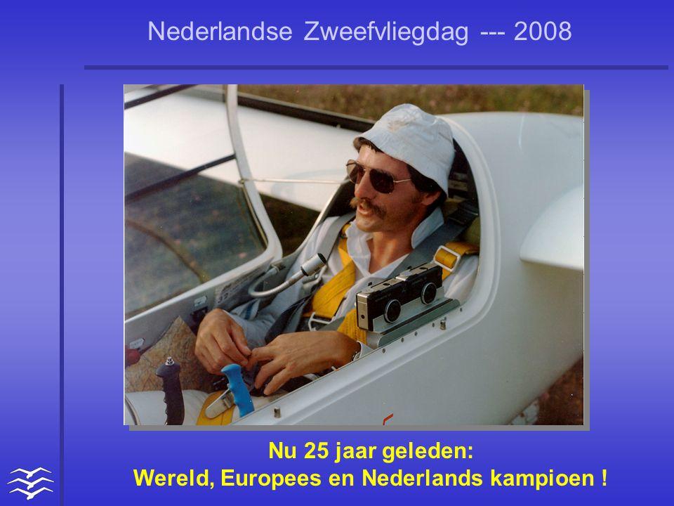 Nederlandse Zweefvliegdag --- 2008 Nu 25 jaar geleden: Wereld, Europees en Nederlands kampioen !