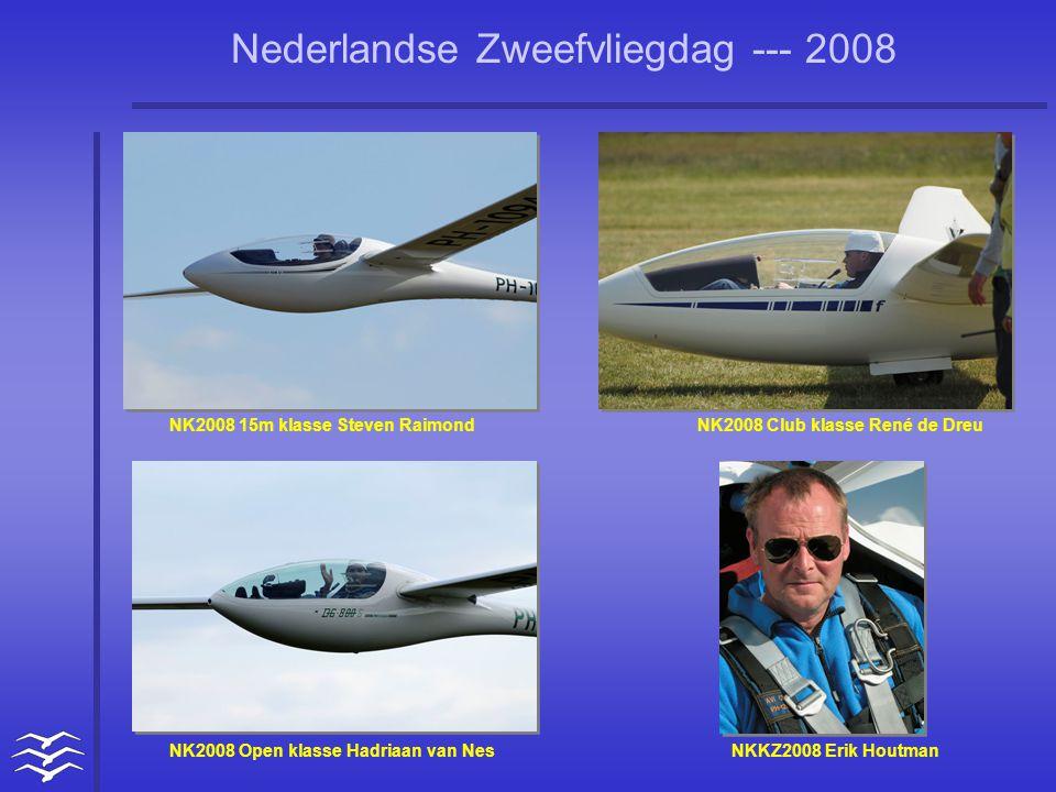 Nederlandse Zweefvliegdag --- 2008 NK2008 15m klasse Steven RaimondNK2008 Club klasse René de Dreu NK2008 Open klasse Hadriaan van Nes NKKZ2008 Erik H