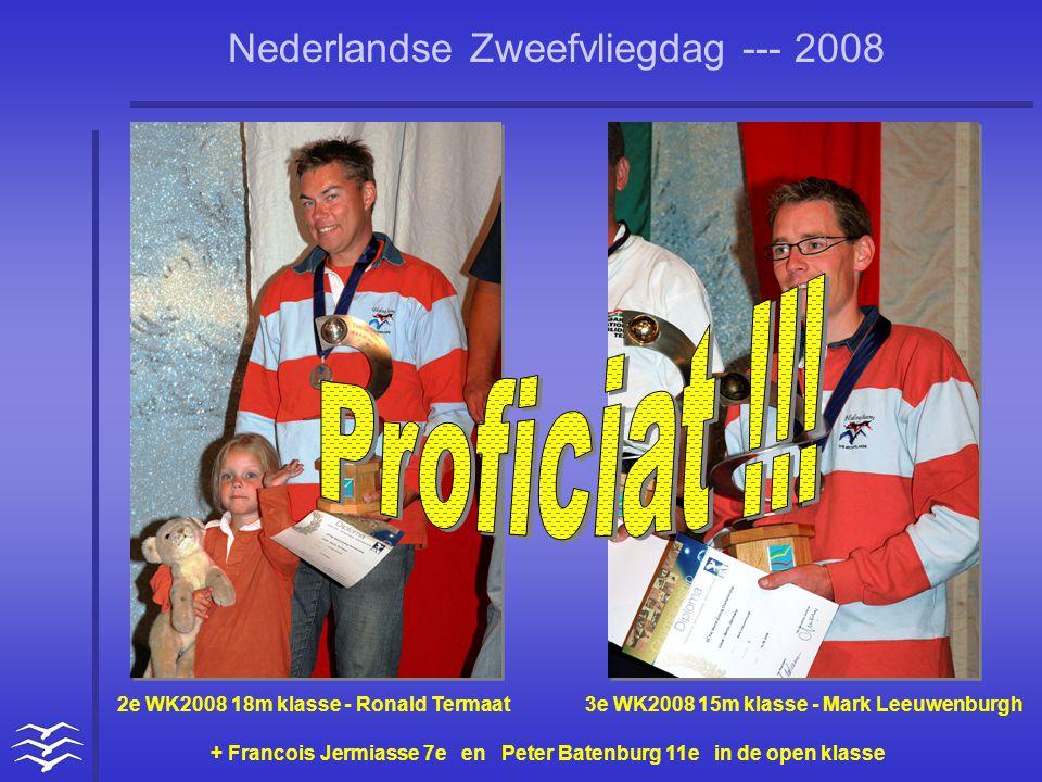 Nederlandse Zweefvliegdag --- 2008 2e WK2008 18m klasse - Ronald Termaat 3e WK2008 15m klasse - Mark Leeuwenburgh + Francois Jermiasse 7e en Peter Bat