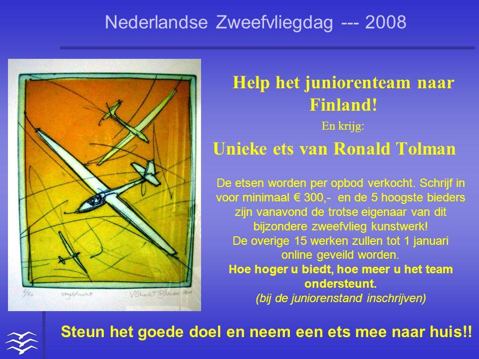 Nederlandse Zweefvliegdag --- 2008 Help het juniorenteam naar Finland! En krijg: Unieke ets van Ronald Tolman De etsen worden per opbod verkocht. Schr