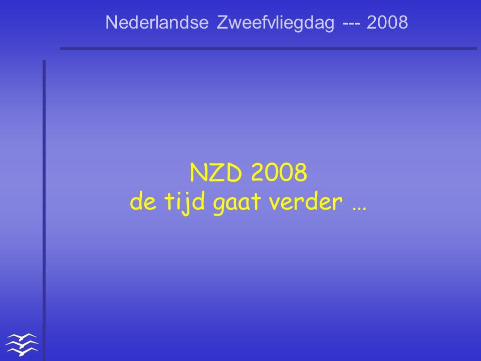 Nederlandse Zweefvliegdag --- 2008 NZD 2008 de tijd gaat verder …