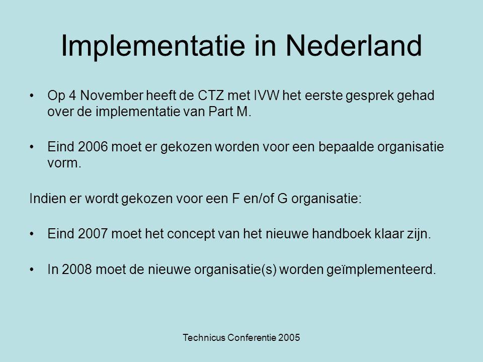Technicus Conferentie 2005 Implementatie in Nederland Op 4 November heeft de CTZ met IVW het eerste gesprek gehad over de implementatie van Part M. Ei