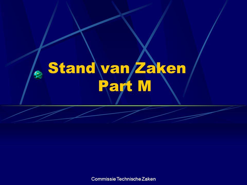 Commissie Technische Zaken Stand van Zaken Part M