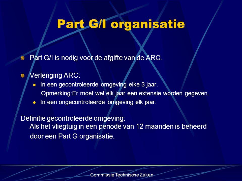Commissie Technische Zaken Part G/I organisatie Part G/I is nodig voor de afgifte van de ARC.