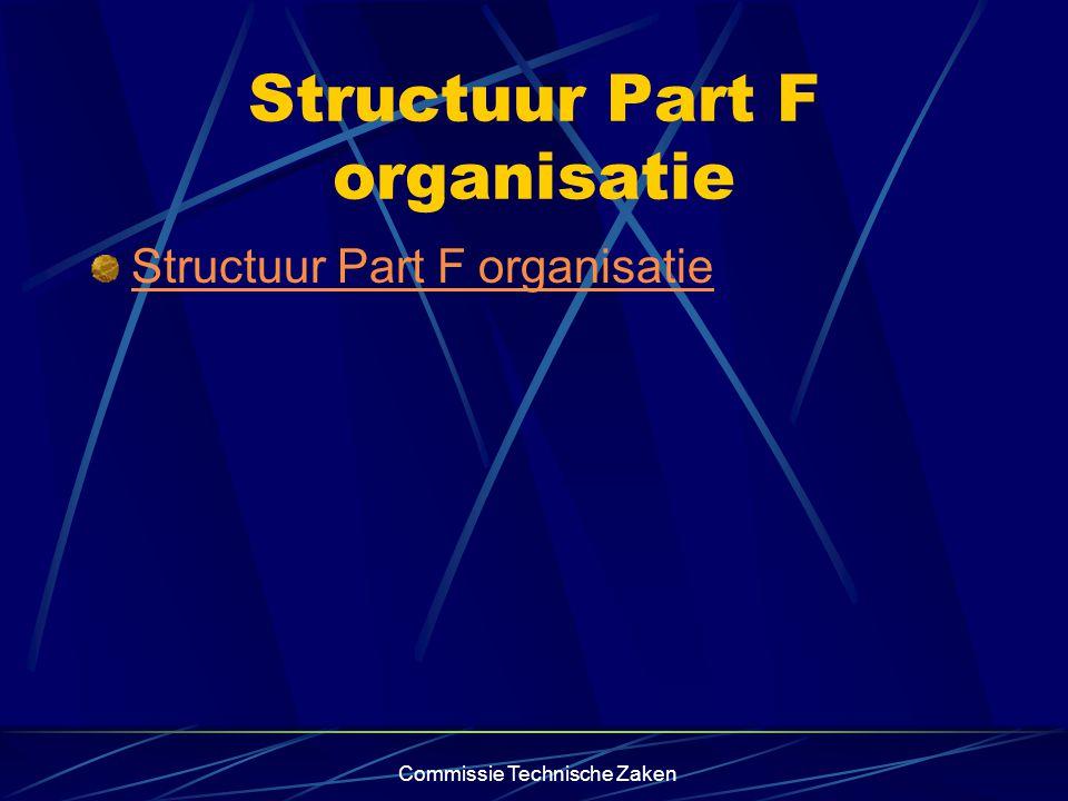 Commissie Technische Zaken Structuur Part F organisatie