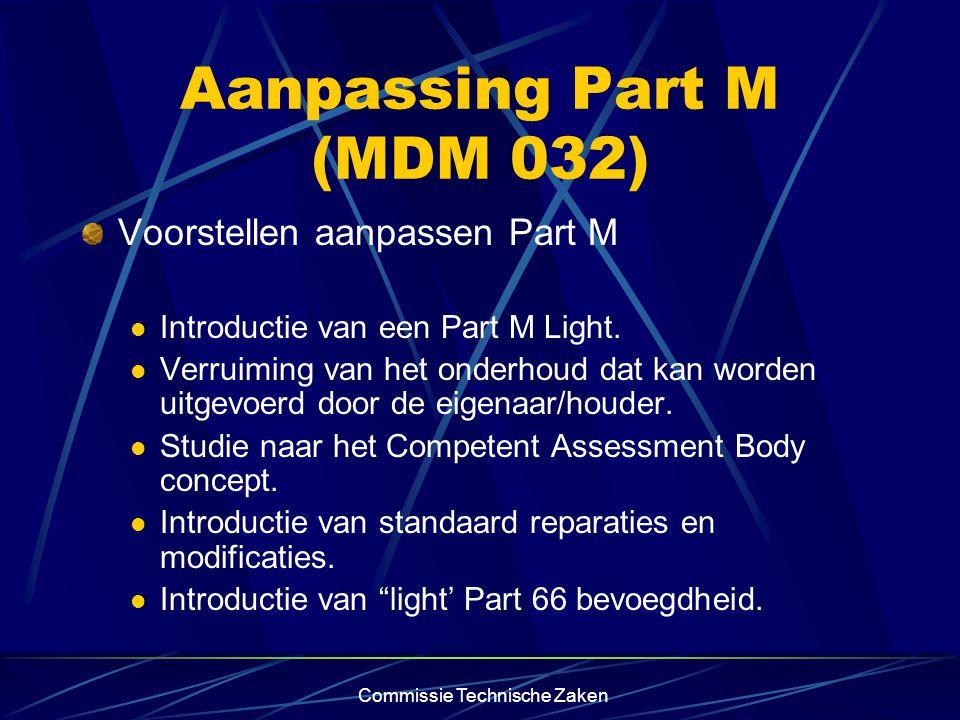 Commissie Technische Zaken Aanpassing Part M (MDM 032) Voorstellen aanpassen Part M Introductie van een Part M Light.