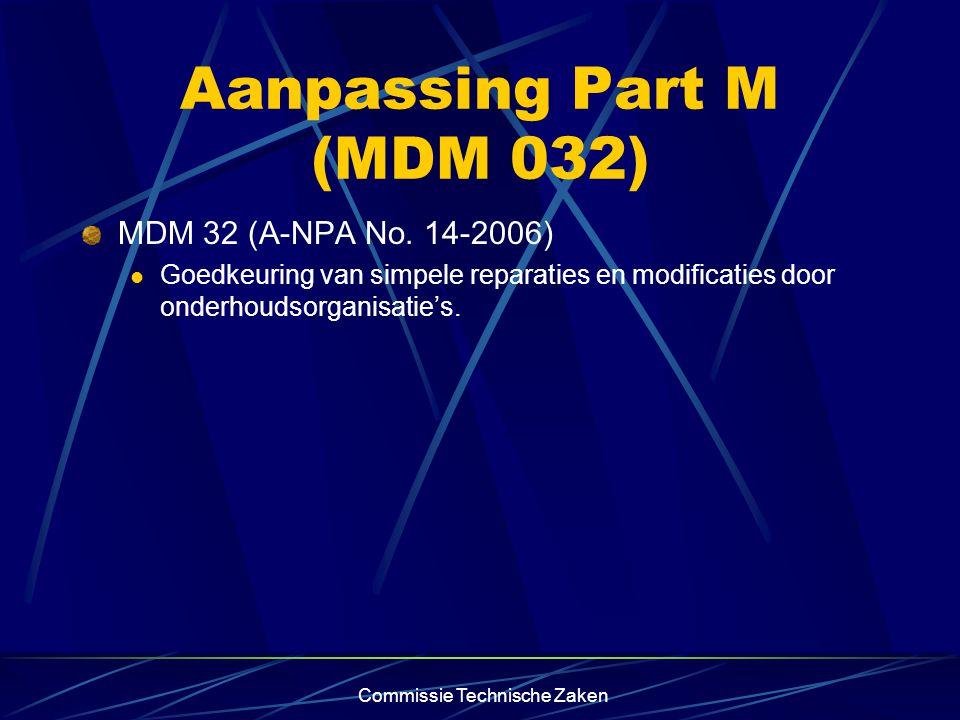 Commissie Technische Zaken Aanpassing Part M (MDM 032) MDM 32 (A-NPA No.