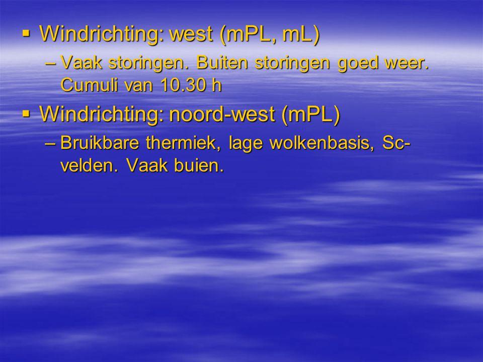  Windrichting: west (mPL, mL) –Vaak storingen. Buiten storingen goed weer. Cumuli van 10.30 h  Windrichting: noord-west (mPL) –Bruikbare thermiek, l