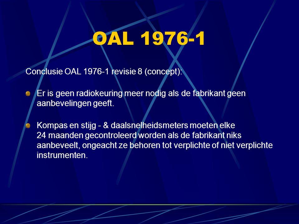 OAL 1976-1 Conclusie OAL 1976-1 revisie 8 (concept): Er is geen radiokeuring meer nodig als de fabrikant geen aanbevelingen geeft. Kompas en stijg - &