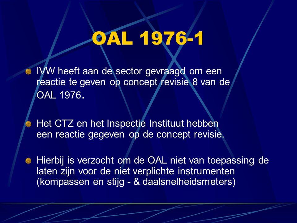 OAL 1976-1 IVW heeft aan de sector gevraagd om een reactie te geven op concept revisie 8 van de OAL 1976. Het CTZ en het Inspectie Instituut hebben ee