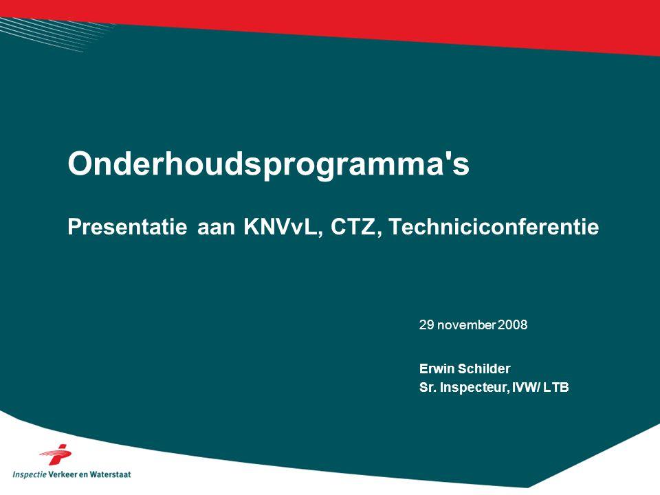 29 november 2008 Presentatie aan KNVvL, CTZ, Techniciconferentie Onderhoudsprogramma s Erwin Schilder Sr.