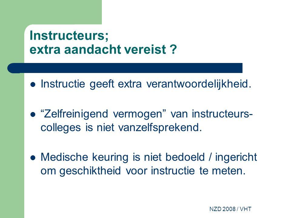 NZD 2008 / VHT Instructeurs; extra aandacht vereist .