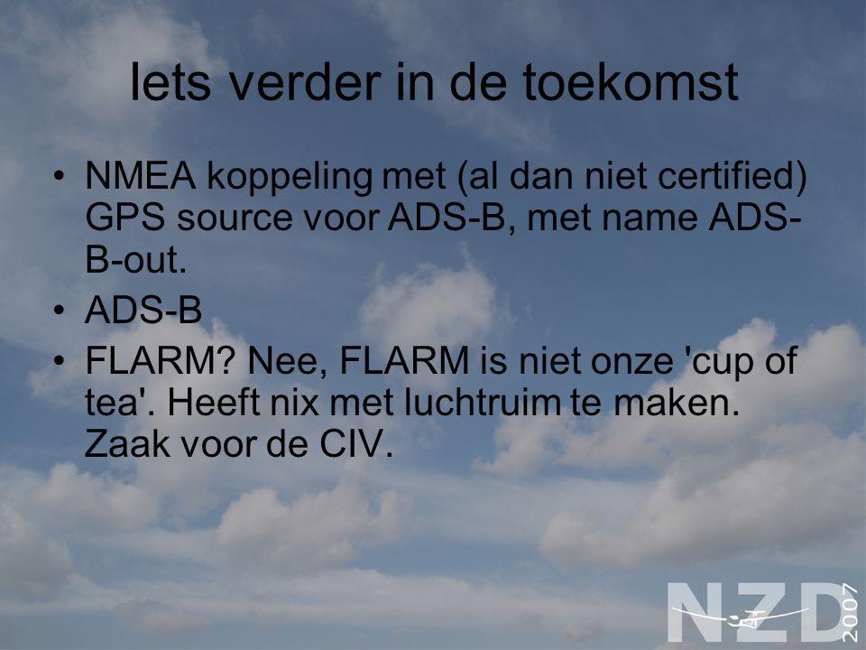 Iets verder in de toekomst NMEA koppeling met (al dan niet certified) GPS source voor ADS-B, met name ADS- B-out.