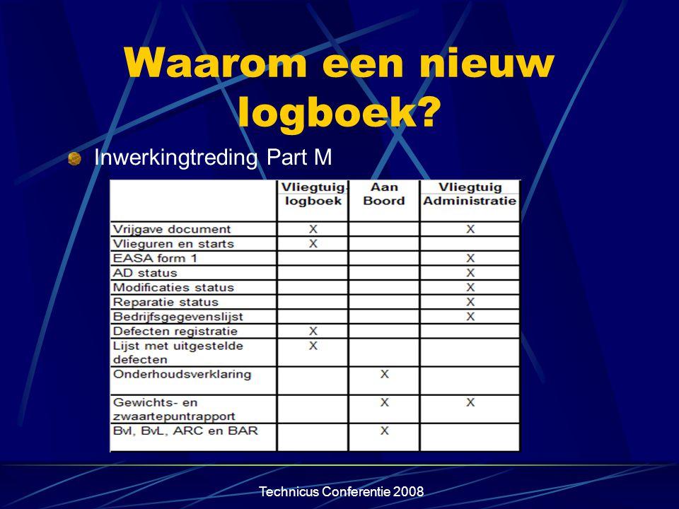 Technicus Conferentie 2008 Waarom een nieuw logboek.