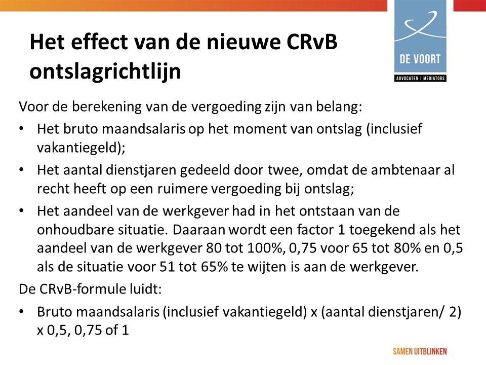 Het effect van de nieuwe CRvB ontslagrichtlijn Voor de berekening van de vergoeding zijn van belang: Het bruto maandsalaris op het moment van ontslag