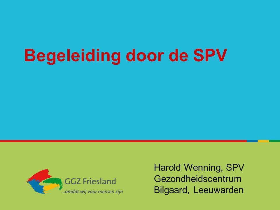 Begeleiding door de SPV Harold Wenning, SPV Gezondheidscentrum Bilgaard, Leeuwarden