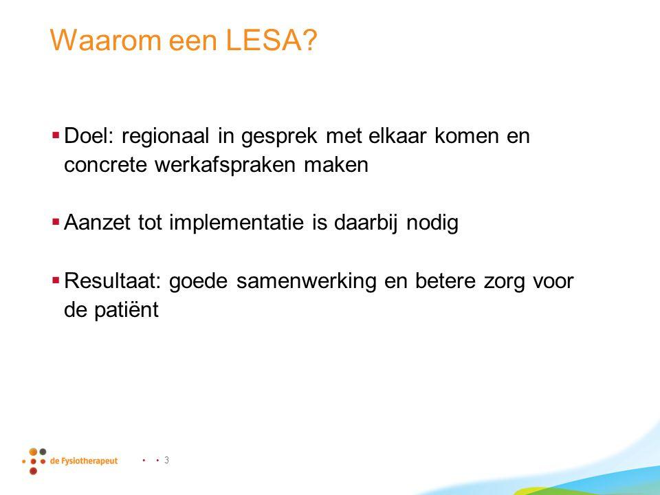 4 Ontwikkeling LESA Incontinentie voor urine  Huisartsen en fysiotherapeuten  Afgeleid van NHG-Standaard en KNGF Richtlijn  Inhoud: - Kernpunten - Inleiding en achtergrond (raakvlakken en verschillen zorg) - Uitgangspunten huisarts - Uitgangspunten fysiotherapeut - Voorlichting en therapie - Indicaties voor verwijzing, afstemming en gedeelde zorg - Aandachtspunten voor bespreking in de regio