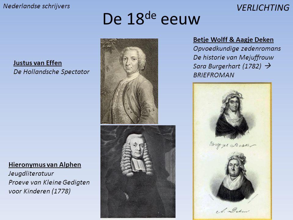 De 18 de eeuw VERLICHTING Justus van Effen De Hollandsche Spectator Hieronymus van Alphen Jeugdliteratuur Proeve van Kleine Gedigten voor Kinderen (17
